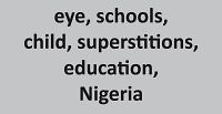 Eye health myths, misconceptions and facts: results of a cross-sectional survey among Nigerian school children