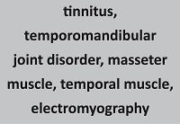 The relationship between masticatory muscles activity and tinnitus – preliminary study