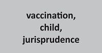 Obligatory protective vaccinations and the implementation of parental authority: A study of judicial decisions in the area of legal liability