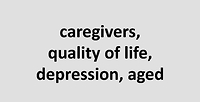 Being a caregiver as a determinant of quality of life and as a contributor to depressive symptoms